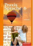 Praxis Sprache 6 Arbeitsheft (LehrplanPlus)